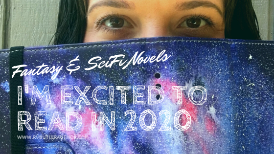 Fantasy & SciFi Novels I'm Excited to Read in 2020