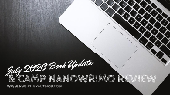 July 2020 Book Update & Camp NaNoWriMo Review
